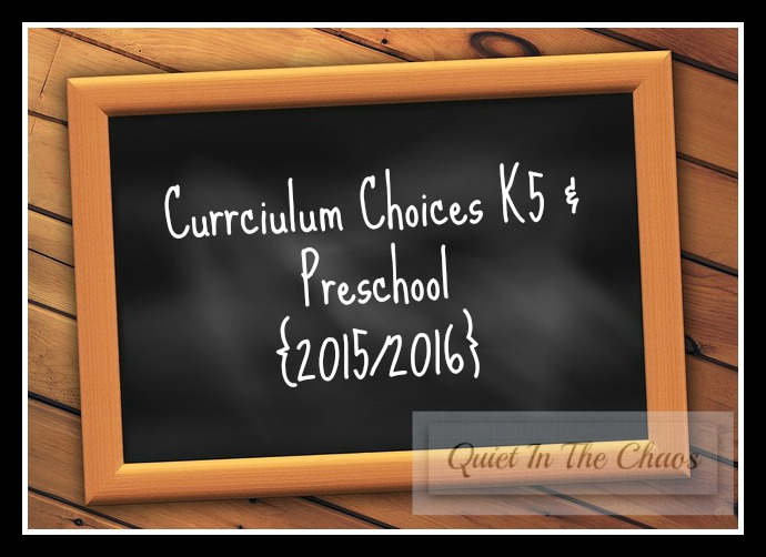 Curriculum Choices K5 & Preschool 20152015 {QuieInTheChaos.com}