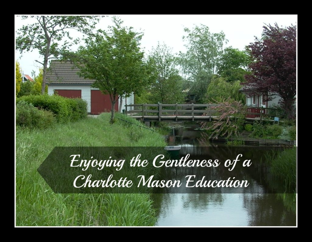 enjoying the gentleness of charlotte mason education