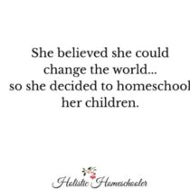 She Believed {thank you Holistic Homeschooler}