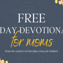 Free Devotional Everyday Grace for Moms EDevo